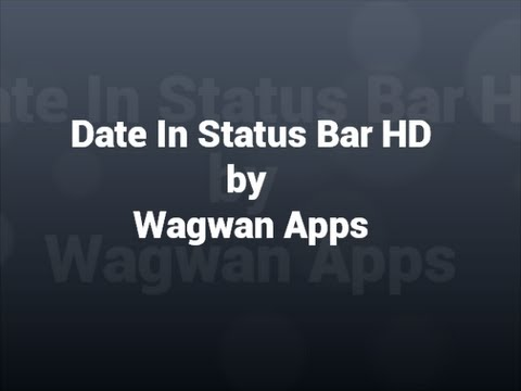 Video of Date in Status Bar HD