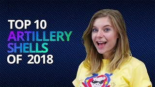 Video Top 10 Artillery Shells of 2018 MP3, 3GP, MP4, WEBM, AVI, FLV Oktober 2018