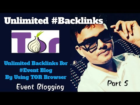 Get Unlimited Backlinks By Using TOR Browser For Event Blog