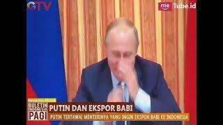 Video Menterinya Ingin Ekspor Babi ke Indonesia, Vladimir Putin Tertawa Terbahak-bahak - BIP 17/10 MP3, 3GP, MP4, WEBM, AVI, FLV Maret 2019