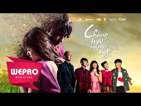 Phim Chàng Trai Năm Ấy P4 - (Bản chính thức WEPRO)
