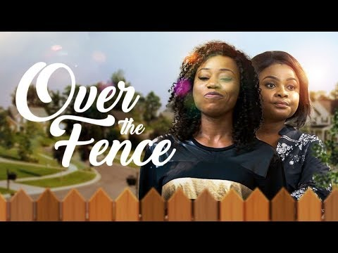 Over The Fence - [Part 1] Latest 2018 Nigerian Nollywood Drama Movie