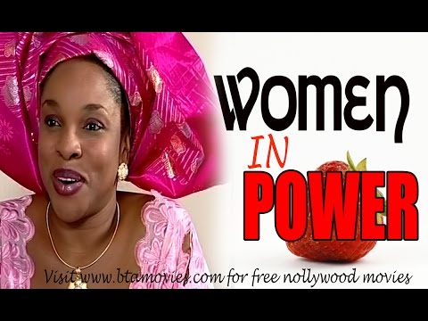 WOMEN IN POWER - NOLLYWOOD MOVIE