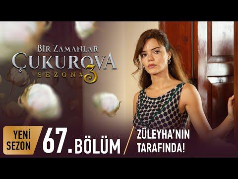 Bir Zamanlar Çukurova 67. Bölüm