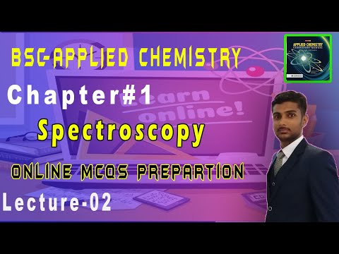 Bsc Applied Chemistry Chapter 01 Spectroscy Online Mcqs Preperation 2020 || Knowledge Time Lecture 2