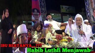Video Ciri-Ciri Waliyullah Habib Luthfi Bin Yahya Menjawab(Pati Bersholawat) MP3, 3GP, MP4, WEBM, AVI, FLV Juli 2019