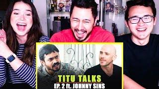 Video TITU TALKS EPISODE 2 ft JOHNNY SINS | Reaction | Jaby Koay download in MP3, 3GP, MP4, WEBM, AVI, FLV January 2017