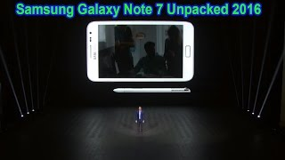Samsung Galaxy Note 7 Unpacked 2016 launch event
