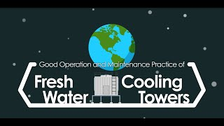 Good Operation and Maintenance Practice of Fresh Water Cooling Towers