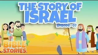 Video Bible Stories for Kids! The Story of Israel (Episode 7) MP3, 3GP, MP4, WEBM, AVI, FLV Juni 2019