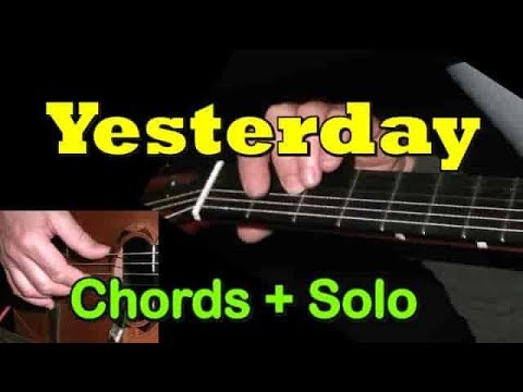 """YESTERDAY"" (The Beatles): Easy Guitar Chords/Solo + TAB By GuitarNick"
