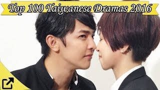 Video Top 100 Taiwanese Dramas 2016 (All The Time) MP3, 3GP, MP4, WEBM, AVI, FLV April 2018