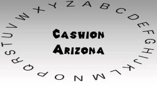 Cashion (AZ) United States  City pictures : How to Say or Pronounce USA Cities — Cashion, Arizona