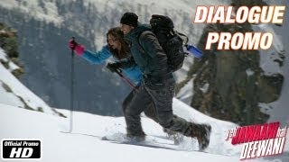 Main pehle aise akele kahin nahi gayi - Dialogue Promo 5 - Yeh Jawaani Hai Deewani