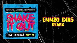 Music video by DJ Tommy Love performing Tommy Love - Shake It Out feat. Alinne Rosa & Lorena Simpson (Ennzo Dias Remix). http://vevo.ly/WZH1z4