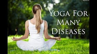 Yoga for Many Disease