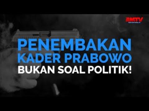 Penembakan Kader Prabowo, Bukan Soal Politik!