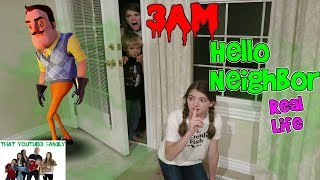 HELLO NEIGHBOR REAL LIFE At Night (Fun Game) / That YouTub3 Family | Family Channel