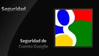 """▬▬▬▬▬▬▬▬▬▬▬▬▬▬▬▬▬▬▬▬▬▬▬▬▬▬▬▬► Información del Vídeo ◄Esta vez les traigo un Vídeo para su seguridad de la cuenta GoogleConcurso ColombianCommunity: http://youtu.be/2s_-6lv6s4w▬▬▬▬▬▬▬▬▬▬▬▬▬▬▬▬▬▬▬▬▬▬▬▬▬▬▬▬► Sígueme en las Redes Sociales ◄Facebook:  https://www.facebook.com/josue1120Twitter:  https://twitter.com/#!/Bustamante1120Skype: josue1120▬▬▬▬▬▬▬▬▬▬▬▬▬▬▬▬▬▬▬▬▬▬▬▬▬▬▬▬► Team Creativity Express ◄""""Revolucionando tu Mundo""""Web Team: http://teamcreativityexpress.comBlog Team: http://teamcreativityexpress.com/blogForo Team: http://teamcreativityexpress.com/foro▬▬▬▬▬▬▬▬▬▬▬▬▬▬▬▬▬▬▬▬▬▬▬▬▬▬▬▬► Este vídeo esta patrocinado por NutHost ◄""""Haciendo juntos Internet""""http://nuthost.com▬▬▬▬▬▬▬▬▬▬▬▬▬▬▬▬▬▬▬▬▬▬▬▬▬▬▬▬► ColombianCommunity ◄→ comunidad: comunidad@colombiancommunity.com→ contacto@colombiancommunity.com→ http://www.colombiancommunity.com/→ http://www.youtube.com/ColombianCommunity→ http://twitter.com/#!/ColombianCo→ http://www.facebook.com/ColombianCo→ https://www.facebook.com/groups/ColombianCo/→ http://gplus.to/ColombianCo"""