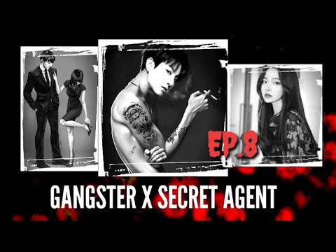 [JUNGKOOK FF] Gangster X Secret Agent [EP:8]
