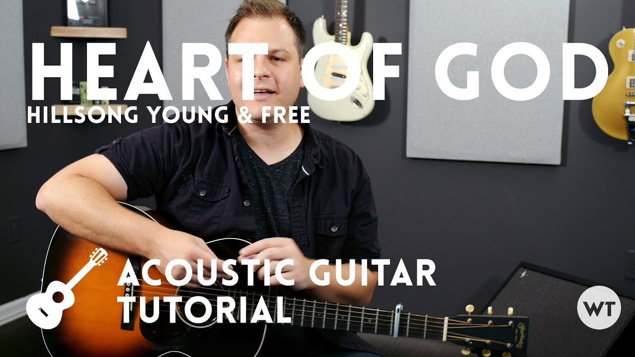 Heart of God  – Hillsong Young & Free – Tutorial (acoustic guitar)