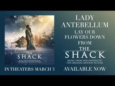 Lady Antebellum - Lay Our Flowers Down (from The Shack) [Official Audio]