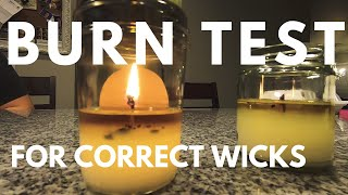 How I test burn candles for proper wick sizes in all containers.