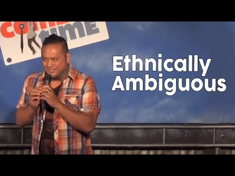 Ethnically Ambiguous (Stand Up Comedy)