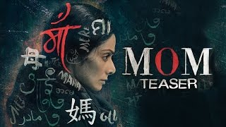 Video MOM Teaser | Sridevi | Nawazuddin Siddiqui | Akshaye Khanna | 7 July 2017 MP3, 3GP, MP4, WEBM, AVI, FLV Mei 2017