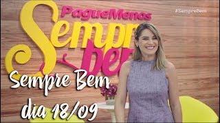 Programa Sempre Bem - 18/09/2018