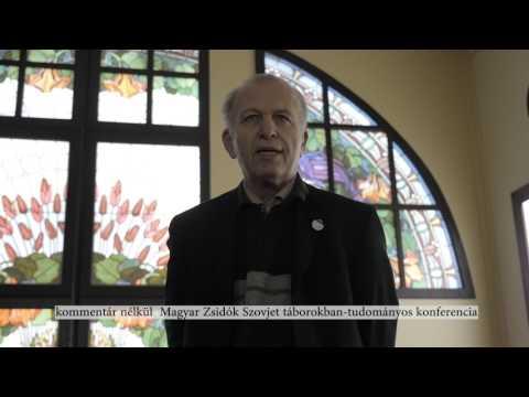 Magyar zsidók szovjet táborokban konferencia 2017-02-08