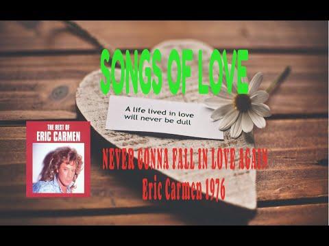 ERIC CARMEN - NEVER GONNA FALL IN LOVE AGAIN
