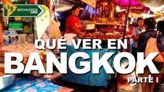 QUÉ VER EN BANGKOK, TAILANDIA - Parte I