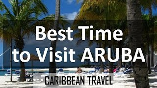 The best time to visit Aruba for a vacation depends on avoiding the rain that increases later in the year. Aruba remains popular despite the Caribbean hurricane ...