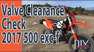 8. DIY COMPLETE VALVE CLEARANCE CHECK 2017 KTM 500 EXC-F