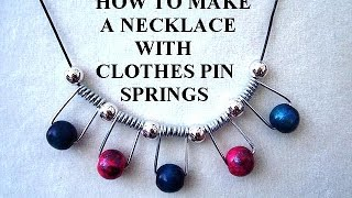 DIY NECKLACE WITH CLOTHES-PIN SPRINGS, Jewelry Making, repurpose, recycle, reuse, - YouTube