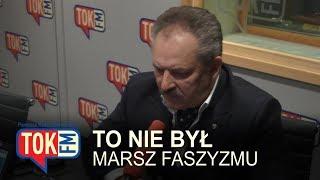 Jakubiak: To nie był marsz faszyzmu.