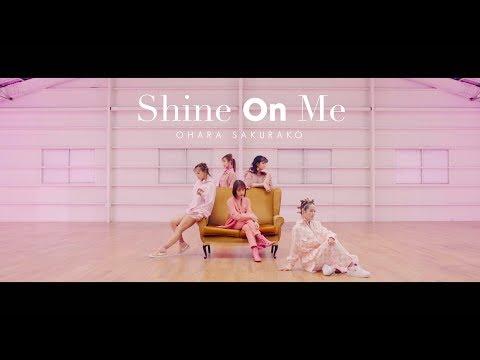 , title : '大原櫻子 - Shine On Me (Music Video)'