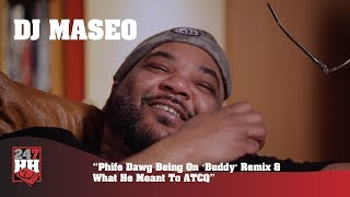 "DJ Maseo - Phife Dawg Being On ""Buddy"" Remix & What He Meant To ATCQ (247HH Exclusive)"
