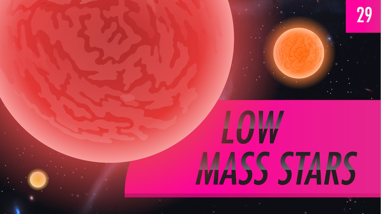 Low Mass Stars (Crash Course Astronomy 29)