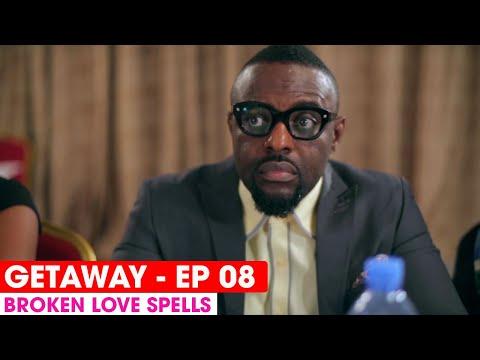 THE GETAWAY EP8 -  BROKEN LOVE SPELLS  - FULL EPISODE #THEGETAWAY