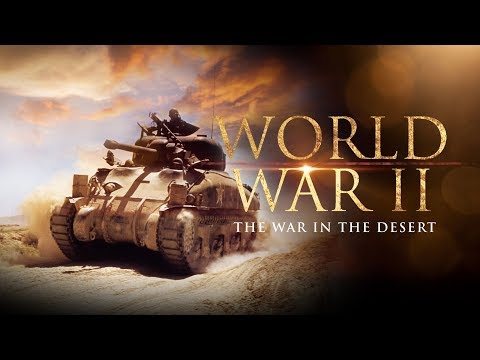 World War II: The War in the Desert - Full Documentary