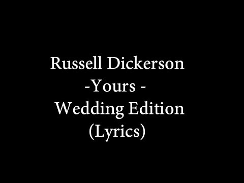 Video Russell Dickerson - Yours - Wedding Version - (lyrics) download in MP3, 3GP, MP4, WEBM, AVI, FLV January 2017