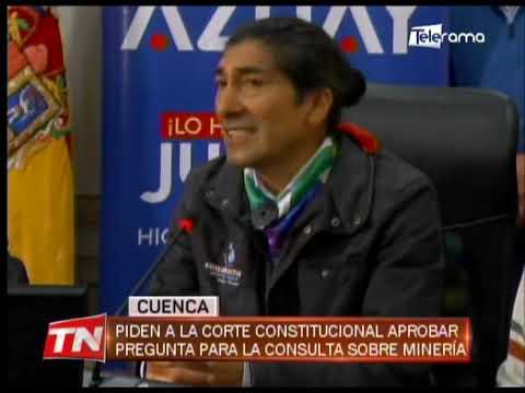 Piden a la corte constitucional aprobar pregunta para la consulta sobre minería