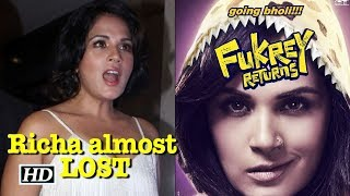 Richa almost LOST Bholi Punjaban Role Fukrey 2
