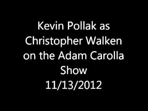 Kevin Pollak as Christopher Walken on The Adam Carolla Show 11-13-2012