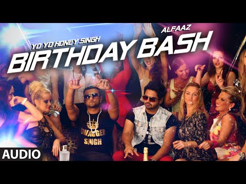 'Birthday Bash' FULL AUDIO SONG | Yo Yo Honey Sing