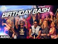 Watch 'Birthday Bash' FULL AUDIO SONG | Yo Yo Honey Sing
