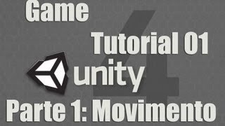 Unity 4 - Game Tutorial 01 - Parte 1: Movimento - (Português) HD