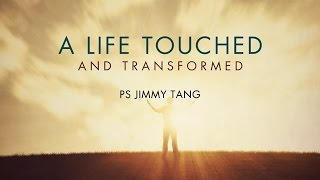 A Life Touched and Transformed